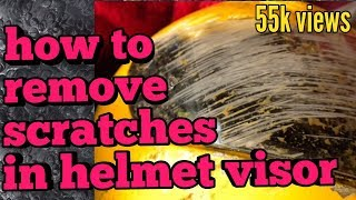 How to remove scratches on the helmet viser
