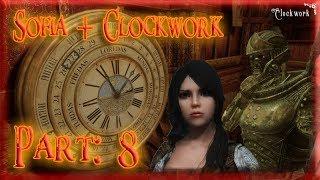 Skyrim Mod: Sofia + Clockwork, Part: 8