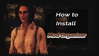 How to Install Mod Organizer 2 (FO4/Skyrim/SSE) (Updated 2019)
