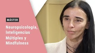 Máster en Neuropsicología, Inteligencias Múltiples y Mindfulness