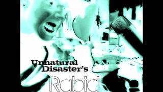 Rabid - Unnatural Disaster's (BHFL Diss)