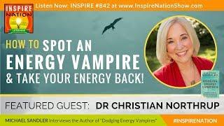 🌟DR CHRISTIANE NORTHRUP How to Spot Energy Vampires & Take Your Power Back | Dodging Energy Vampires