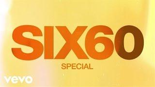 Six60   Special (Audio)