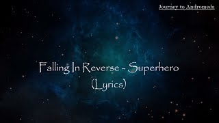 Falling In Reverse   Superhero (Lyrics)