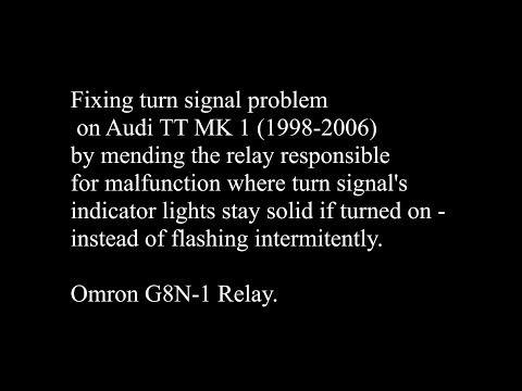 Audi TT MK1 Turn Signals Relay Problem Fix - Signal lights stay lit on instead of flashing.