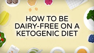 Guide to Going Dairy Free on a Ketogenic Diet