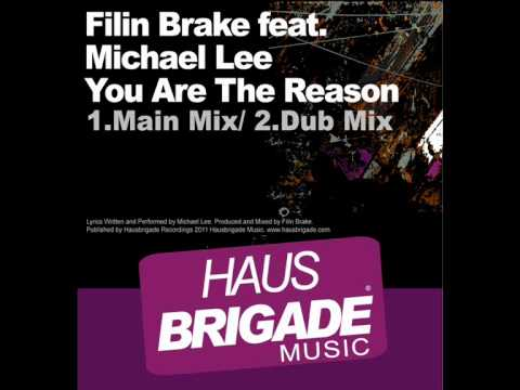 Filin Brake feat Michael Lee - You Are The Reason [Main Mix].wmv