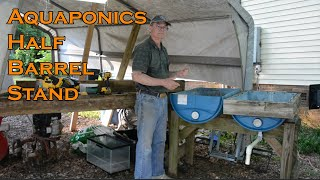 How to build A Stand for your Aquaponics Half Barrel Tanks