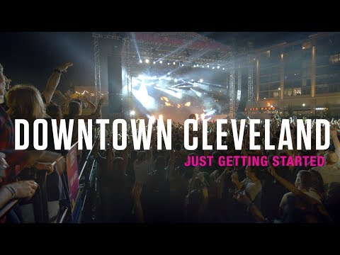 Downtown Cleveland - Just Getting Started