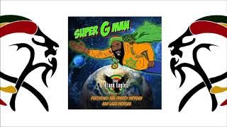 The Black Eagles & Ras Denroy Morgan - Super G Man (2018 By ASAPH Records)