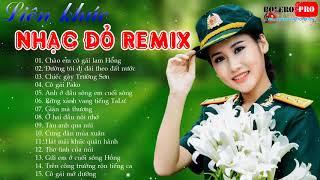 nhac-do-remix-lien-khuc-nhac-do-tinh-khuc-chao-em-co-gai-lam-hong-nhac-cach-mang-remix