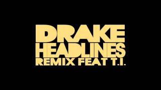 Drake Ft T.I. - Headlines (Remix)(New 2011)