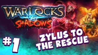 WARLOCKS VS SHADOWS (#1) Zylus to the Rescue!