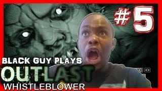Black Guy Plays Outlast Whistleblower -  Part 5 - Outlast Whistleblower PS4 Gameplay Walkthrough