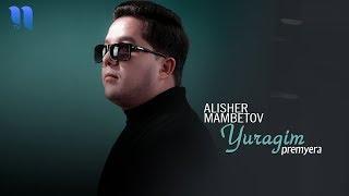 Alisher Mambetov - Yuragim | Алишер Мамбетов - Юрагим (music version)