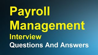 Payroll Management Interview Questions And Answers