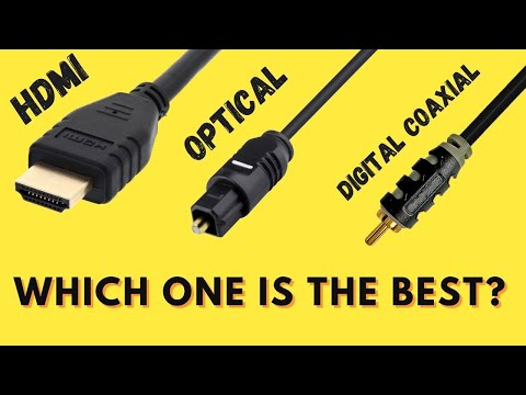 Digital Coaxial vs Optical Audio Cables vs HDMI - Which one is the best for Sound Quality?