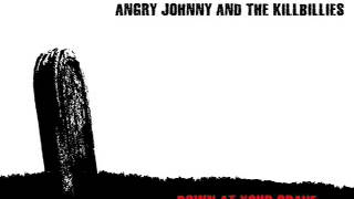 Down At Your Grave-Angry Johnny And The Killbillies