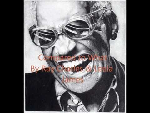 Ray Charles and Leela James- Compared To What?