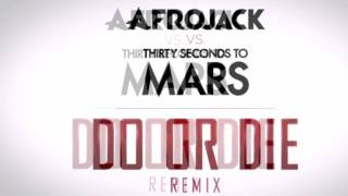 Afrojack VS 30 Seconds to Mars - Do or Die (Remix)