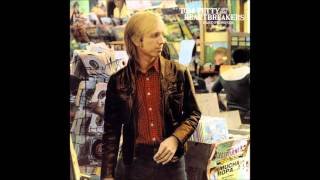 Tom Petty & The Heartbreakers - A Thing About You