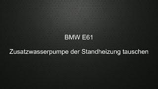 BMW E61 Standheizung Zusatz-Wasserpumpe tauschen