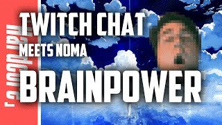 TWITCH CHAT meets NOMA BRAINPOWER ft. C9Sneaky