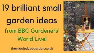 19 Brilliant Small Garden Ideas From BBC Gardeners World Live!