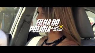 MC KAVERINHA - FILHA DO POLÍCIA (VÍDEO CLIPE) DJ - FUNK PESADÃO