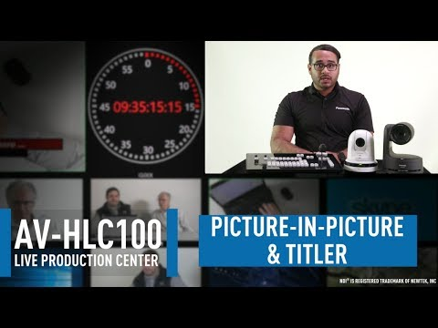 AV-HLC100 Live Production Center: PiP and Built-in Titling