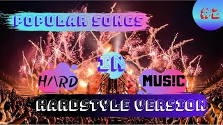 HARDSTYLE REMIXES OF POPULAR SONGS (2)   H\RD MUS!C