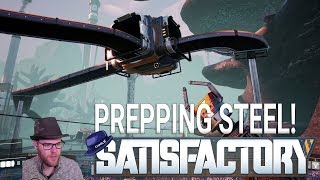 Satisfactory: 'New World' - Part 14 - Preparing For Steel - Satisfactory Gameplay