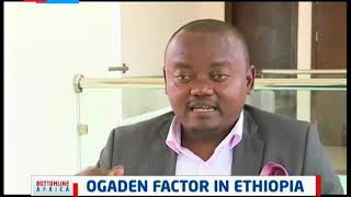 Dr. Mahad on the OGADEN Factor in Ethiopia | Bottomline Africa