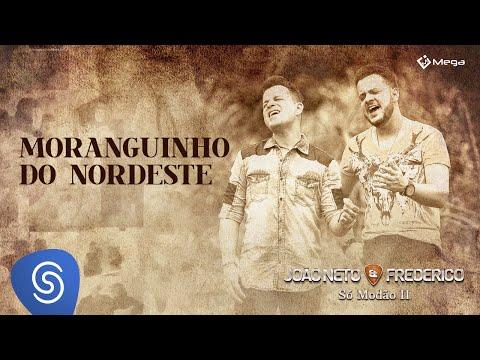 Moranguinho do Nordeste - João Neto e Frederico