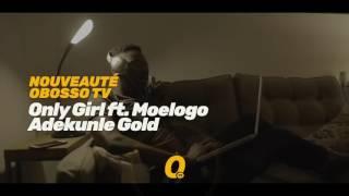 Promo 02   Adekunle Gold   Only Girl Ft  Moelogo
