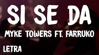 Myke Towers - Si Se Da (Letra/) ft. Farruko
