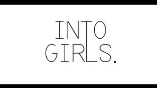 Into Girls Episode 10: This is a Date.