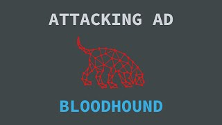 Attacking Active Directory - Bloodhound
