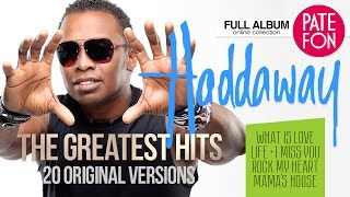 HADDAWAY - ТНЕ GREATEST HITS (Original versions)