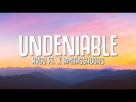 Kygo - Undeniable (Lyrics) ft. X Ambassadors