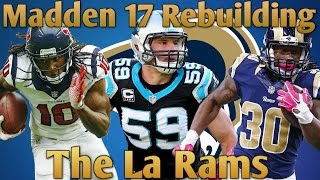 Madden 17 Connected Franchise Rebuilding The La Rams!