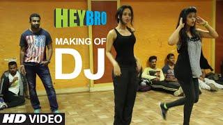 Making of 'DJ' - Hey Bro