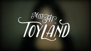 Miss Fit - TOYLAND