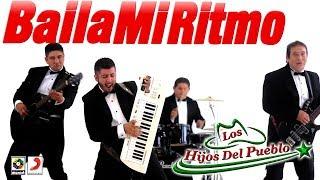 Baila Mi Ritmo - Los Hijos Del Pueblo (video Oficial)