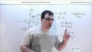 Komplexní čísla - 5. video - Základní vlastnosti komplexních čísel