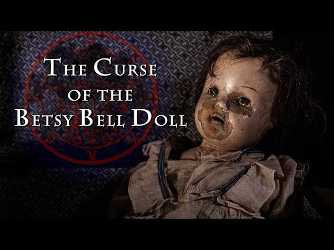 The Curse Of The Betsy Bell Doll