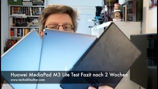 Huawei MediaPad M3 Lite Test Fazit nach 2 Wochen
