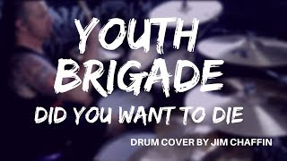 Did You Wanna Die-Youth Brigade drum cover by Jim Chaffin