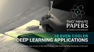 10 Even Cooler Deep Learning Applications | Two Minute Papers