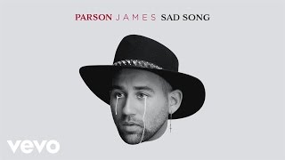 Parson James   Sad Song (Audio)